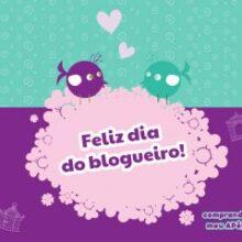 Dia do blogueiro!