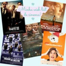 Minha wish list de cinema para junho!