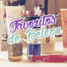 Favoritos de Beleza | Abril 2014