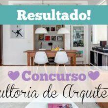 Resultado do Concurso Cultural: Consultoria de decoração para a sua casa!