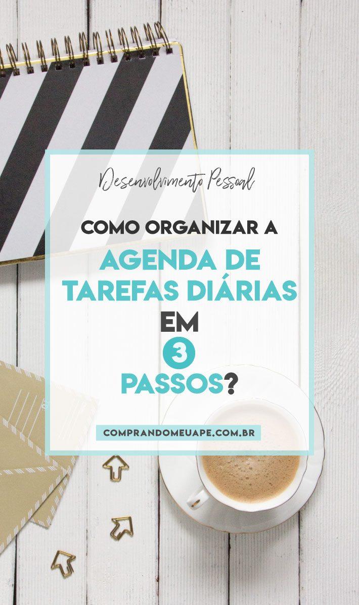 Como organizar a agenda de tarefas diárias em 3 passos?