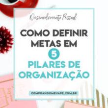 Como definir Metas em 5 Pilares de Organização
