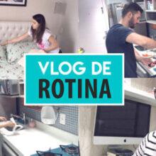 VLOG DE ROTINA | Marido na cozinha, academia, inglês com nativos e muito trabalho
